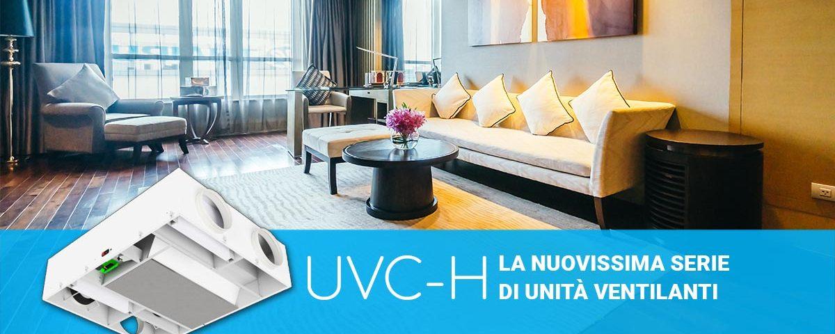 UVC-H: la nuovissima serie di unità ventilanti
