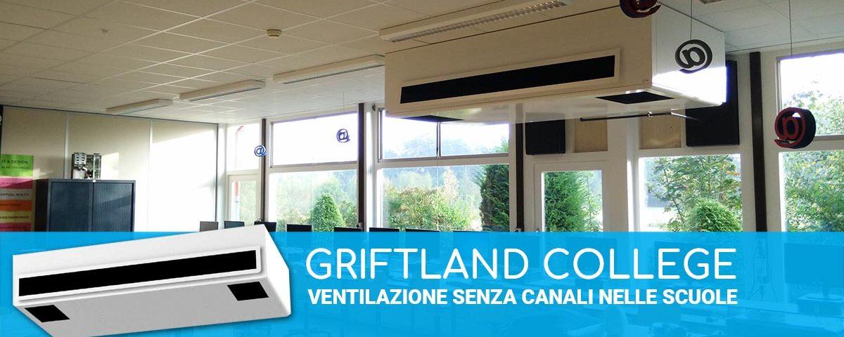 Griftland College ventilazione senza canali nelle scuole