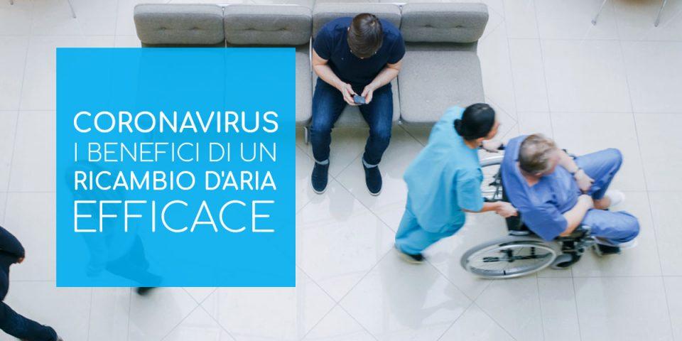 Coronavirus i benefici di un ricambio d'aria efficace